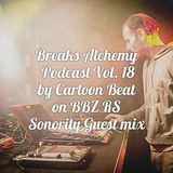 Breaks Alchemy Podcast Vol. 18 Sonority guest mix.