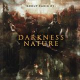 Group Radio #3 - Darkness Nature!