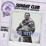 Sunday Club 011: Guy Ritchie's King Arthur [FILM REVIEW]