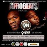 AFROBEATS TAKEOVER - 07.11.14 - www.ontopfm.net (DJ SELECTA MAESTRO & D-BOY)