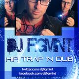 Figmix - Hip Trap N Dub 12-21-12
