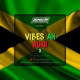 @RECKLESSDJ_ - Vibes Ah Run! 3