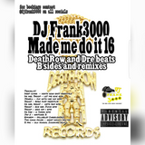 DJ Frank made me do it 16 - Death row and Dre B sides