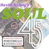 Portobello Radio David Ayling's Soul 45 Show EP7