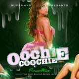 Supamaks.com Presents Oochie Coochie Power Mix (the body bruking series) Vol 2