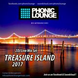 Phonic Lounge ( 2Dj Live Mix Set)  - Treasure Island 2017