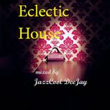 Eclectic House mixed by JazzCool DeeJay