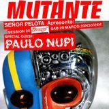 Mutante #52 with Señor Pelota + Paulo Nupi