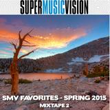 SMV Favorites - Spring 2015 - Mixtape 2