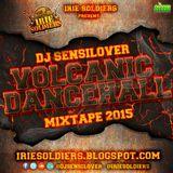 DJ SENSILOVER(IRIESOLDIERS) - VOLCANIC DANCEHALL 2015