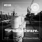 Hardware #012 [Francesco Terranova] (July 2017) - Hosted by Tribes