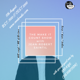The Make It Count Show w/Jean Robert Saintil & Special Guest Loo Kye // Episode 3