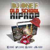 @DJOneF 50 in 15: Old School HipHop