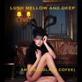 Lush Mellow and Deep