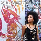 SongByrd Radio - Episode 39 - Alison Crockett