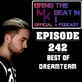 BR!NG THE BEAT !N Official Podcast [SPECIAL Episode 242; BEST OF DREAMTEAM]