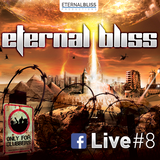 Eternal Bliss Live Session #8 - Aout 2017