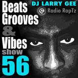 Beats, Grooves & Vibes 56 by DJ Larry Gee