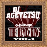 "DJ AGETETSU presents ""The Remix King Vol.1"""