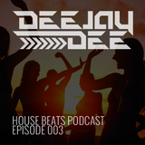 House Beats Podcast 003