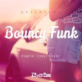 Uplifting Bouncy Funk - Pumpin' Funky House Mix 2013