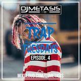 TrapTuesdays Episode. 4 (Hip Hop & Rap) | Instagram @DJMETASIS