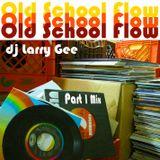Old School Flow [Part 1 Mix]