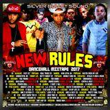 Silver Bullet Sound - New Rules Dancehall Mixtap 2017