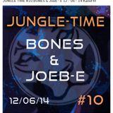 #10.  BONES & Joeb-E JUNGLE TIME  Kane Fm 12.06.14