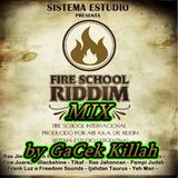 Fire School Riddim (Sistema Estudio) Mix by GaCek Killah