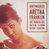 The DirtyNeedles Tribute to Aretha Franklin (Originally Aired 17-Aug-2018)