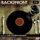 Back2Front Live Sessions Show #14 Guest Mix By Lady Dee [Bloemfontein]