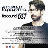 Vincenzo La Palerma - Foxsound Podcast 037