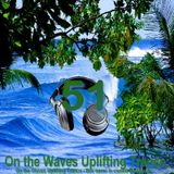 # UPLIFTING TRANCE - On the Waves Uplifting Trance LI.