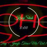 KingShah - Trap + Jungle Terror Mix Vol.19