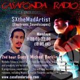 SXtheMadArtist [Electronic Soundscapes] with Michael Berklin 09/05/16 on Casafonda Radio