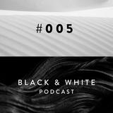 Black & White Podcast / 005 / Lee