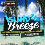 Island Breeze Star 106.5 FM Bahamas Episode 44
