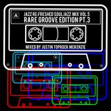 Souljazz Vol.5 Rare Groove Edition Pt.3 - jazz re:freshed mix by Dj TopRock