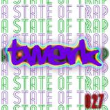 A State Of Twerk: ASOTrap Episode 27