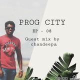 PROG CITY EP 08 Guest mix by Chandeepa