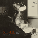 DailyLife45 (H&M thought) -JAZZ  Opus 1-