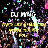 (DJ MING) Party Like A Hardcore Animal Mixtape Vol.1