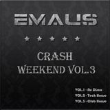 Emaus - Crash Weekend Vol.3