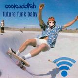 Cool Caddish- Future funk baby