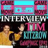 TIM KITZROW INTERVIEW - GaMP | MGC 2018 - EP #2