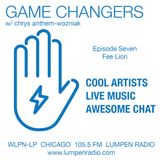 Game Changers  • Chrys Anthem-Wozniak • Guest Fee Lion • 02-16-2017