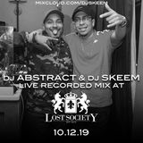 DJ Abstract & DJ Skeem Live @ Lost Society 10.12.19