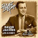 PICK OF THE POP'S - DAVID JACOBS - SATURDAY 22 - 4 - 1961