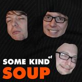 Some Kind of Soup #11: Finally.